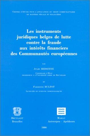 Les instruments juridiques belges de lutte contre la fraude aux intérêts financiers CE