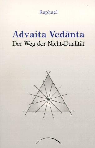 Advaita Vedanta. Der Weg der Nicht-Dualität. par From Kamphausen J. Verlag