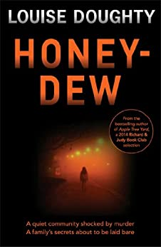 Honey-Dew: A stunning crime novel from the author of Apple Tree Yard by [Doughty, Louise]