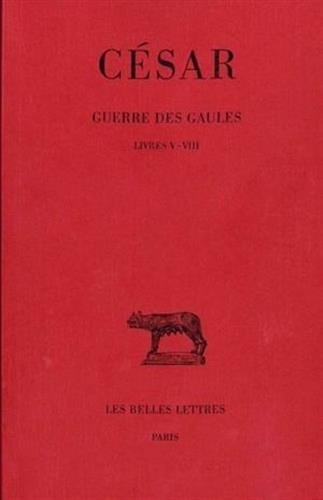 Guerre des Gaules, tome 2 : livres V-VIII par Jules César
