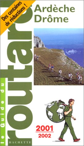 Ardèche, Drôme, 2001-2002 par Guide du Routard