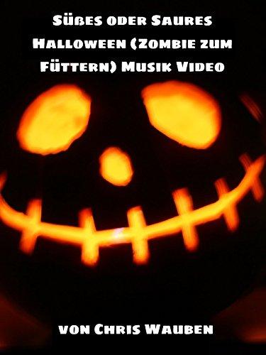 Süßes oder Saures Halloween (Zombie zum Füttern) Musik Video von Chris Wauben [OV]
