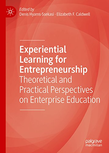 Experiential Learning for Entrepreneurship: Theoretical and Practical Perspectives on Enterprise Education (English Edition)