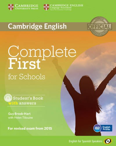 Complete First for Schools for Spanish Speakers Student's Book with answers with CD-ROM
