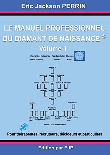 Le manuel professionnel du diamant de naissance : Volume 1
