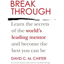 Breakthrough: Learn the Secrets of the World's Leading Mentor and Become the Best You Can Be