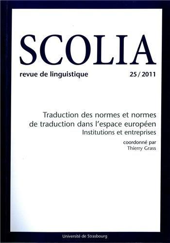 Scolia, N° 25/2011 : Traduction des normes et normes de traduction dans l'espace européen : Institutions et entreprises