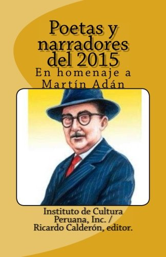 Poetas y narradores del 2015: Volume 24 por Editor, Ricardo Calderon