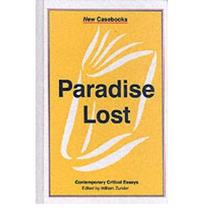 By John Milton ; William Zunder ( Author ) [ Paradise Lost: John Milton New Casebooks (Hardcover) By Mar-1999 Hardcover
