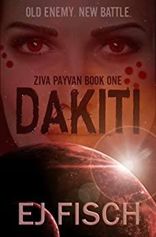 Dakiti: Ziva Payvan Book 1 by [Fisch, EJ]