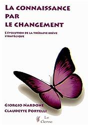 La connaissance par le changement : L'évolution de la thérapie stratégique brève