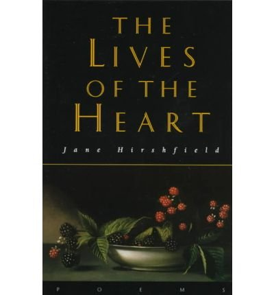 [(The Lives of the Heart: Poems)] [Author: Jane Hirshfield] published on (September, 1997)