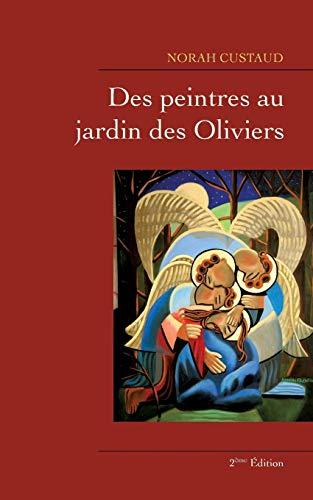 Des peintres au jardin des Oliviers par  Norah Custaud