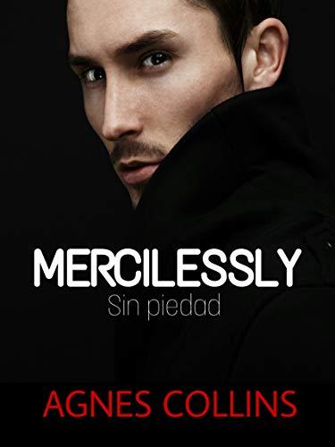 MERCILESSLY. Sin Piedad