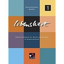 LebensWert / Unterrichtswerk für das Fach Werte und Normen in Niedersachsen: LebensWert / LebensWert 1: Unterrichtswerk für das Fach Werte und Normen in Niedersachsen / Für die Jahrgangsstufen 5/6