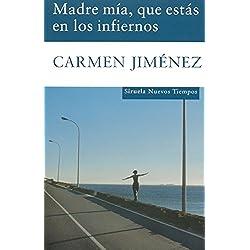 Madre mía, que estás en los infiernos (Nuevos Tiempos) Premio Café Gijón 2007