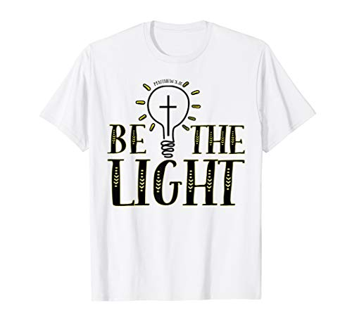 Be The Light Shirt Christliches Kreuz Jesus Religiöses T-Shirt -