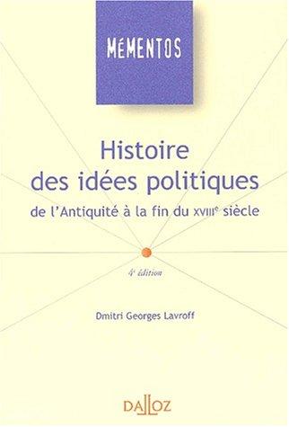 Histoires des idées politiques de l'Antiquité à la fin du XVIIIème siècle. 4ème édition par Dmitri-Georges Lavroff