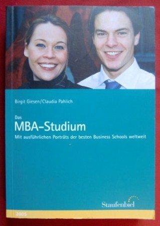 Das MBA-Studium Mit ausführlichen Porträts der besten Business Schools weltweit.