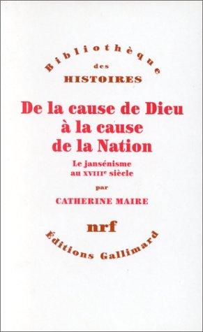 De la cause de Dieu à la cause de la Nation: Le jansénisme au XVIIIᵉ siècle