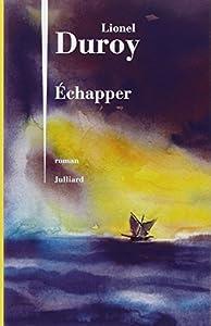 vignette de 'Échapper (Lionel Duroy)'