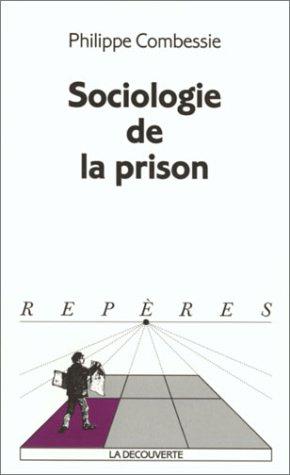 Sociologie de la prison par Philippe Combessie