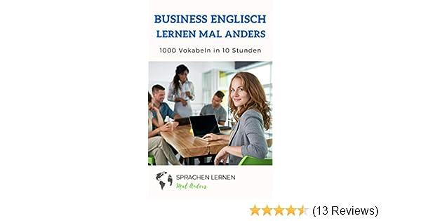 Business Englisch Lernen Mal Anders 1000 Vokabeln In 10 Stunden