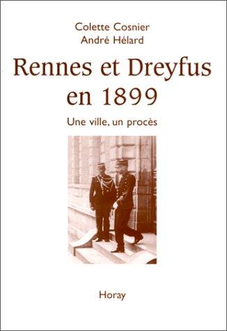 Rennes et Dreyfus en 1899. Une ville, un procès