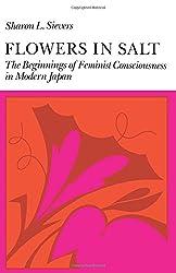 Flowers in Salt: The Beginnings of Feminist Consciousness in Modern Japan
