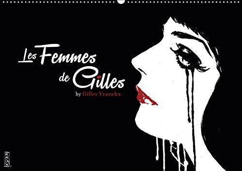 Les femmes de Gilles (Wandkalender 2019 DIN A2 quer): By Gilles Vranckx (Monatskalender, 14 Seiten) (CALVENDO Kunst) - La Femme Fashion