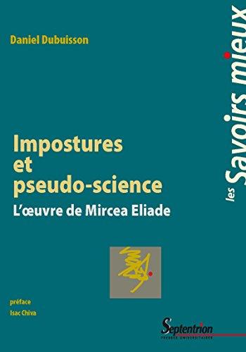 Impostures et pseudo-science: Loeuvre de Mircea Eliade (Les ...
