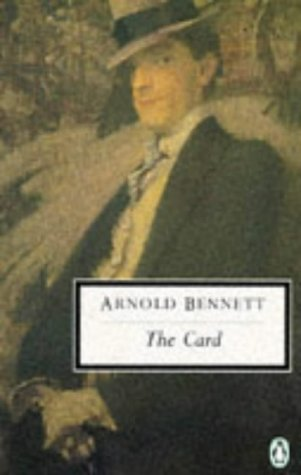The Card: A Story of Adventure in the Five Towns (Twentieth Century Classics)