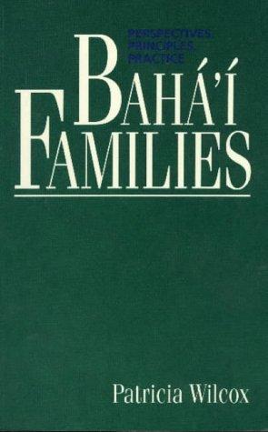 Bahá'í Families: Perspectives, Principles, Practice por Patricia Wilcox