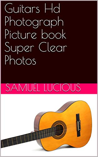 Guitars Hd Photograph Picture book Super Clear Photos (English Edition)