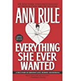 (Everything She Ever Wanted) By Rule, Ann (Author) Paperback on (12 , 1993)