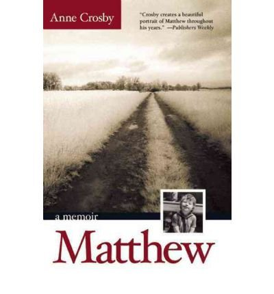 [(Matthew: A Memoir)] [ By (author) Anne Crosby ] [June, 2006]