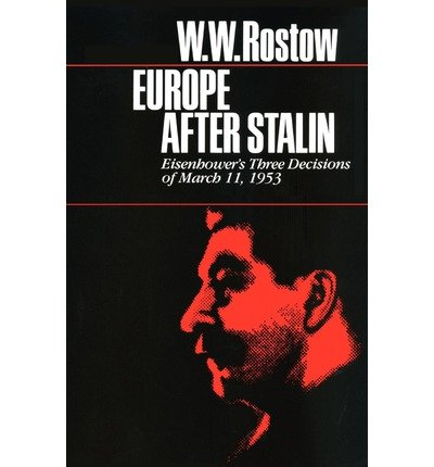 By W W Rostow ; Walt W Rostow ( Author ) [ Europe After Stalin Ideas & Action By Jul-1982 Paperback