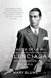 Master of Us All, The: Balenciaga, His Workrooms, His World
