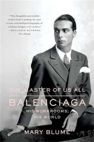 Master of Us All: Balenciaga, His Workrooms, His World