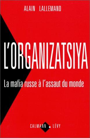 L'organizatsiya : La mafia russe à l'assa...