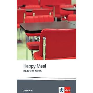 Happy Meal et autres récits: Sept nouvelles d'auteurs contemporains. Französische Lektüre für die Oberstufe. Originaltext mit Annotationen (Éditions Klett)