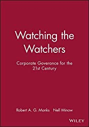 Watching the Watchers: Corporate Goverance for the 21st Century: Corporate Governance for the 21st Century
