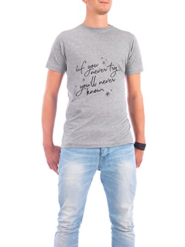 "Design T-Shirt Männer Continental Cotton ""If you never try, you'll never know"" - stylisches Shirt Typografie von TypeStoff Grau"