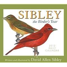(Sibley 2012 Boxed Daily Calendar: The Birder's Year) By Sibley, David Allen (Author) calendar on (08 , 2011)