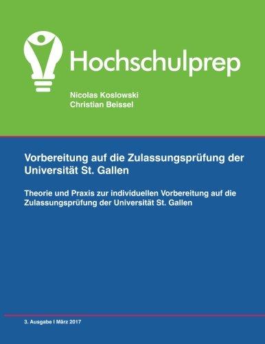 Vorbereitung Zulassungsprüfung Universität St. Gallen: Theorie, Aufgaben, Lösungen zur Zulassungsprüfung an der HSG