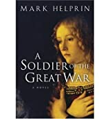 (A Soldier of the Great War) By Helprin, Mark (Author) Paperback on (06 , 2005)