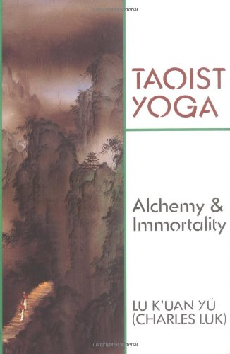 Taoist Yoga: Alchemy and Immortality (Weiser Classics)