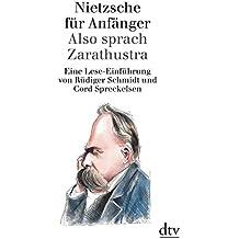 Nietzsche für Anfänger: Also sprach Zarathustra - Eine Lese-Einführung