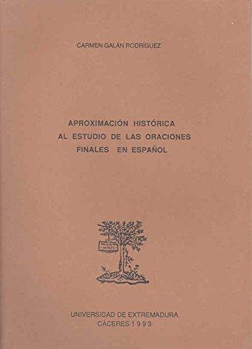 Aproximación histórica al estudio de las oraciones finales en español (Trabajos del Dpto. de Filología Hispánica y Lingüística General)