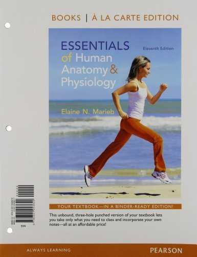 Essentials of Human Anatomy and Physiology, Books a la Carte Edition (11th Edition) 11th edition by Marieb, Elaine N. (2014) Loose Leaf